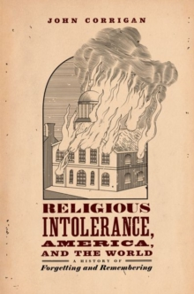 Image for Religious intolerance, America, and the world  : a history of forgetting and remembering