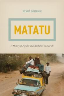 Image for Matatu  : a history of popular transportation in Nairobi