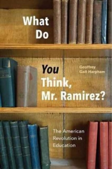 Image for What Do You Think, Mr. Ramirez? : The American Revolution in Education