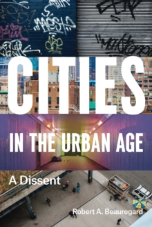 Image for Cities in the urban age: a dissent