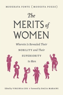 Image for The merits of women  : wherein is revealed their nobility and their superiority to men