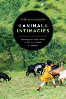 Image for Animal Intimacies : Interspecies Relatedness in India's Central Himalayas