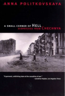 Image for A Small Corner of Hell : Dispatches from Chechnya