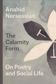 Image for The Calamity Form : On Poetry and Social Life