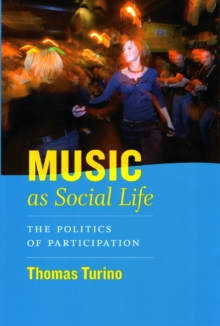 Image for Music as social life  : the politics of participation
