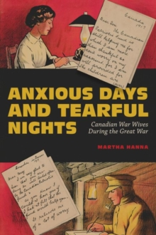 Image for Anxious Days and Tearful Nights : Canadian War Wives During the Great War