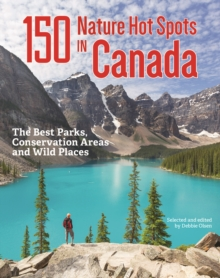 Image for 150 Nature Hot Spots in Canada: The Best Parks, Conservation Areas and Wild Places
