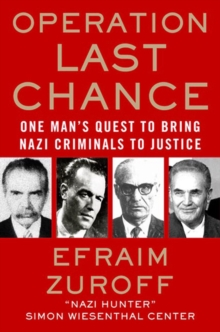 Image for Operation last chance  : one man's quest to bring Nazi criminals to justice