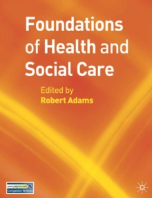Image for Foundations of health and social care