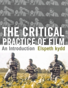 Image for The critical practice of film  : an introduction