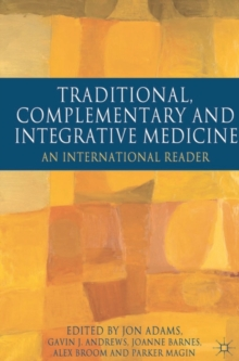 Image for Traditional, complementary and integrative medicine  : an international reader
