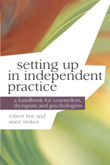 Image for Setting up in independent practice  : a handbook for counsellors, therapists and psychologists