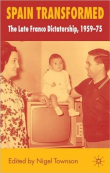 Image for Spain transformed  : the late Franco dictatorship, 1959-1975