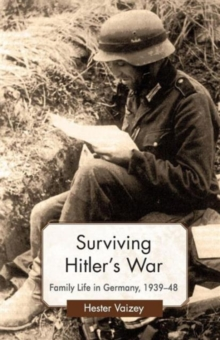 Image for Surviving Hitler's war  : family life in Germany, 1939-48