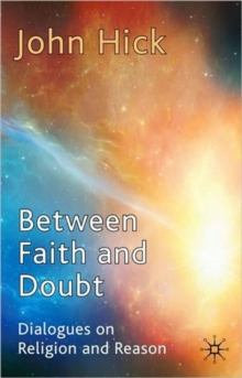 Image for Between faith and doubt  : dialogues on religion and reason