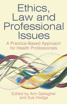 Image for Ethics, law and professional issues  : a practice-based approach for health professionals