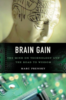 Image for Brain gain  : technology and the quest for digital wisdom