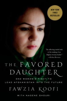 Image for The Favored Daughter : One Woman's Fight to Lead Afghanistan into the Future