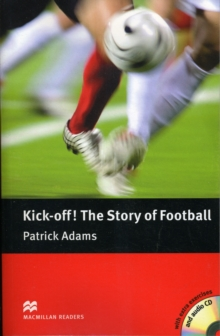 Image for Kick-off!  : the story of football