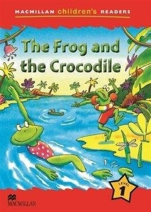Image for Macmillan Children's Readers The Frog and the Crocodile Level 1