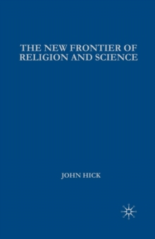 Image for The new frontier of religion and science  : religious experience, neuroscience, and the transcendent