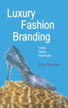 Image for Luxury fashion branding  : trends, tactics, techniques