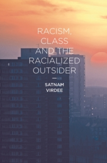 Image for Racism, class and the racialized outsider