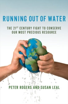 Image for Running out of water  : the looming crisis and solutions to conserve our most precious resource