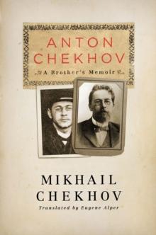 Image for Anton Chekhov  : a brother's memoir