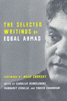 Image for The selected writings of Eqbal Ahmad