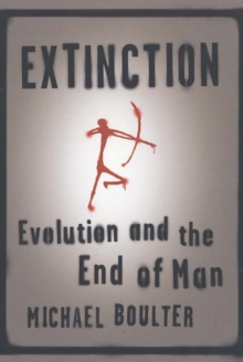 Image for Extinction  : evolution and the end of man