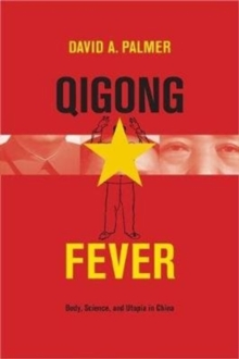Image for Qigong Fever - Body, Science, and Utopia in China