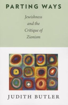 Image for Parting ways  : Jewishness and the critique of Zionism