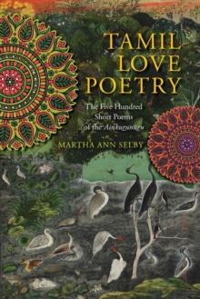 Image for Tamil love poetry  : the five hundred short poems of the Ainkurunuru