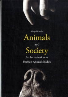 Image for Animals and society  : an introduction to human-animal studies