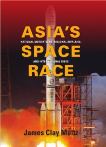 Image for Asia's Space Race : National Motivations, Regional Rivalries, and International Risks
