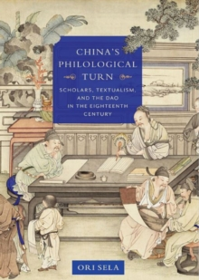 Image for China's philological turn  : scholars, textualism, and the Dao in the eighteenth century
