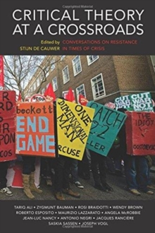 Image for Critical Theory at a Crossroads : Conversations on Resistance in Times of Crisis