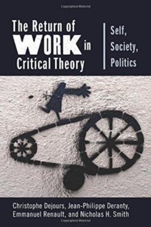 Image for The Return of Work in Critical Theory : Self, Society, Politics