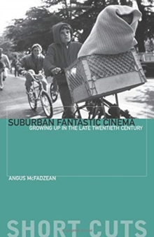 Image for Suburban fantastic cinema  : growing up in the late twentieth century