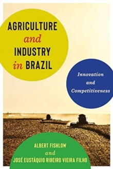 Image for Agriculture and industry in Brazil  : innovation and competitiveness