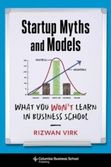 Image for Startup Myths and Models : What You Won't Learn in Business School