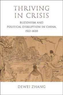 Image for Thriving in Crisis : Buddhism and Political Disruption in China, 1522-1620