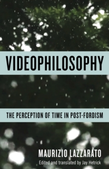 Image for Videophilosophy: The Perception of Time in Post-Fordism