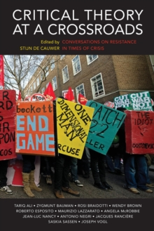 Image for Critical Theory at a Crossroads: Conversations on Resistance in Times of Crisis