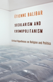 Image for Secularism and cosmopolitanism: critical hypotheses on religion and politics