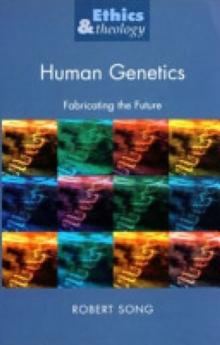 Image for Human genetics  : fabricating the future