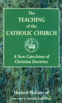 Image for The teaching of the Catholic Church  : a new catechism of Christian doctrine