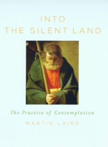 Image for Into the silent land  : a guide to the practice of contemplation