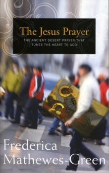 Image for The Jesus Prayer : An Ancient Practice to Quiet your Mind and Transform your Heart